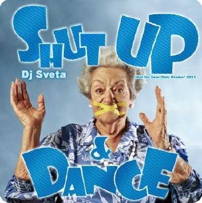 Dj Sveta - Shut Up and Dance (2011)