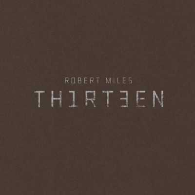 Robert Miles - Thirteen (2011)